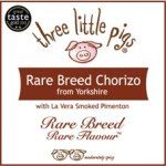 Three Little Pigs rare breed salami and chorizo
